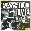 Live At The Bayside Social Club/Bayside