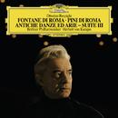 レスピーギ:ローマ三部作、リュートのための古風な舞曲とアリア、他/Berliner Philharmoniker, Herbert von Karajan