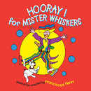 Hooray! For Mister Whiskers/Franciscus Henri