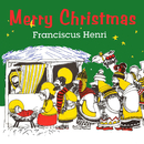 Merry Christmas/Franciscus Henri