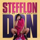 Hurtin' Me/Stefflon Don, French Montana
