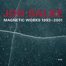 Magnetic Works 1993-2001/Jon Balke, Magnetic North Orchestra