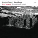 Frere Jacques - Round about Offenbach/Gianluigi Trovesi, Gianni Coscia
