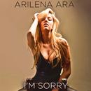 I'm Sorry (Gon Haziri & Bess Radio Mix)/Arilena Ara