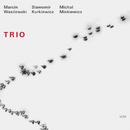 MARCIN WASILEWSKI TR/Marcin Wasilewski, Slawomir Kurkiewicz, Michal Miskiewicz