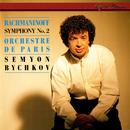 Rachmaninov: Symphony No. 2/Orchestre de Paris, Semyon Bychkov