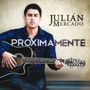 Próximamente/Julián Mercado