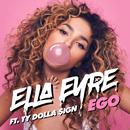 Ego (feat. Ty Dolla $ign)/Ella Eyre