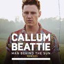 Man Behind The Sun (Remixes)/Callum Beattie