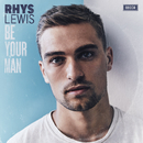 Be Your Man/Rhys Lewis