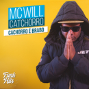 O Cachorro É Brabo/MC Will Catchorro