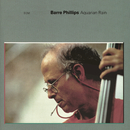 BARRE PHILLIPS/AQUAR/Barre Phillips