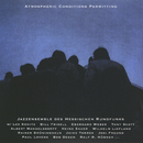 Atmospheric Conditions Permitting/Jazz Ensemble des Hessischen Rundfunks