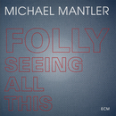 MICHAEL MANTLER/FOLL/Michael Mantler