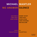 MICHAEL MANTLER/NO A/Michael Mantler, Jack Bruce, Carla Bley, Don Cherry, Robert Wyatt, Kevin Coyne, Chris Spedding, Ron McClure, Clare Maher