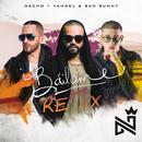 Báilame (Remix)/Nacho, Yandel, Bad Bunny