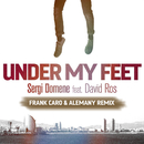 Under My Feet (Frank Caro & Alemany Remix) (feat. David Ros)/Sergi Domene