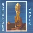 Amber/Dawn Of Dreams