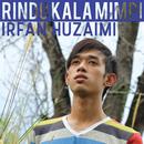 Rindu Kala Mimpi/Irfan Huzaimi