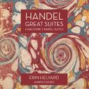 Handel: Great Suites, Chaconne / Babell: Suite/Erin Helyard