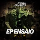EP Ensaio (Vol. 3 / Ao Vivo)/Bruno & Marrone