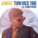 Turn Back Time (feat. Charly Black)/Dasu