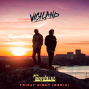 Friday Night (Tropkillaz Remix)/Vigiland