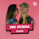 Elaia/MC Uchoa