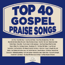 Top 40 Gospel Praise Songs/Maranatha! Gospel