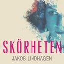 Skörheten/Jakob Lindhagen