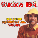 Sunshine, Rainbows And Violins/Franciscus Henri