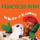 White Pyjamas/Franciscus Henri