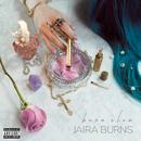Burn Slow/Jaira Burns