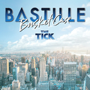 Basket Case (From 'The Tick' TV Series)/Bastille