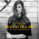 En sång till dig (feat. Tomas Andersson Wij)/Sara Zacharias