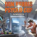 09: Dämonicus/Don Harris - Psycho Cop