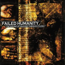 The Sound Of Razors Through Flesh/Failed Humanity