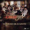 Corrido De Juanito/Calibre 50