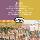 Delius: Brigg Fair; North Country Sketches; In A Summer Garden; The Walk To The Paradise Garden/Orchestra of the Welsh National Opera, Sir Charles Mackerras