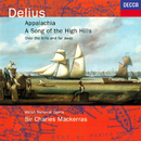 Delius: Appalachia; Song of the High Hills; Over the Hills & Far Away/Sir Charles Mackerras, Orchestra of the Welsh National Opera