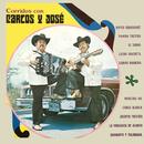 Corridos Con/Carlos Y José