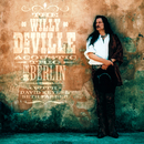 Willy DeVille Acoustic Trio In Berlin (Live)/The Willy DeVille Acoustic Trio
