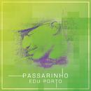 Passarinho/Edu Porto