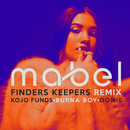 Finders Keepers (Remix) (feat. Kojo Funds, Burna Boy, Don-E)/Mabel