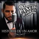 Historia De Un Amor/Pancho Barraza