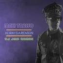 Always A Reason (Dj Jmp Remix)/Maxi Trusso