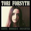 Grave Robber's Daughter/Tori Forsyth