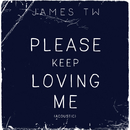 Please Keep Loving Me (Acoustic)/James TW