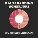Kumppani Armain/Rauli Badding Somerjoki