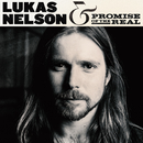 Lukas Nelson & Promise Of The Real/Lukas Nelson & Promise of the Real